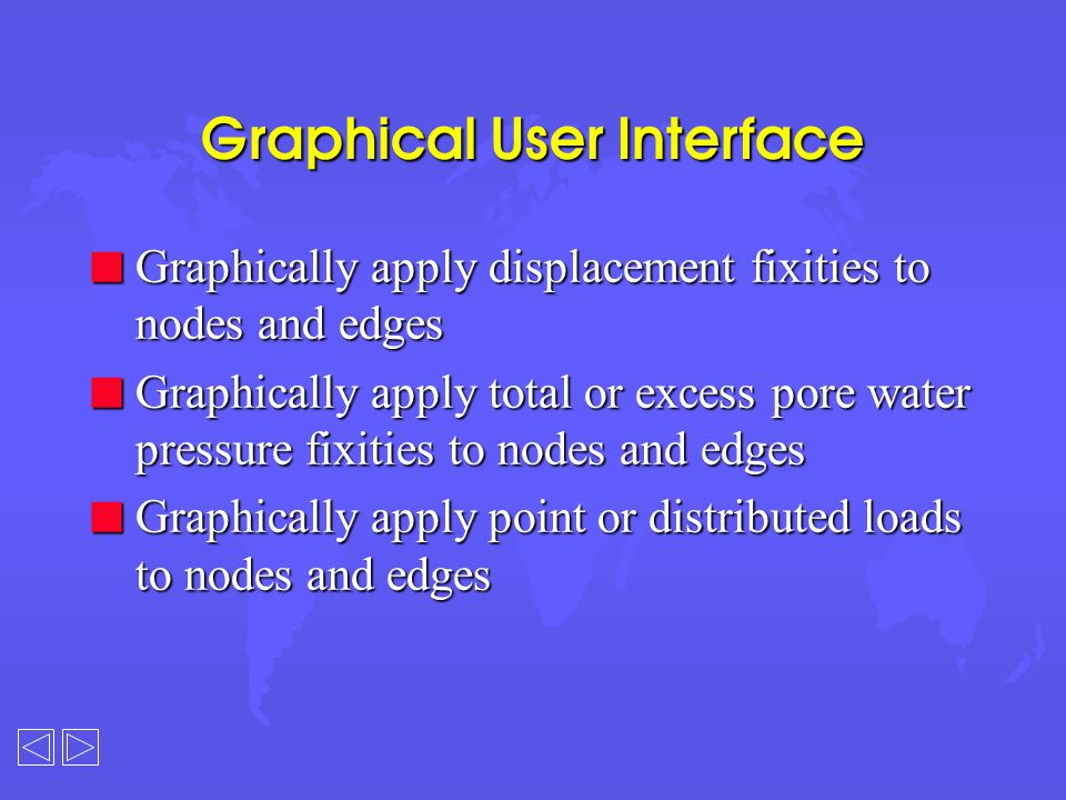 Set-up Increment Blocks n An analysis is divided into a number of discrete stages called Increment Blocks n Use Increment Blocks to: *Model each stage of a construction sequence *Apply new or modified boundary conditions *Apply new or modified loads *Allow consolidation to occur *Control numerical accuracy