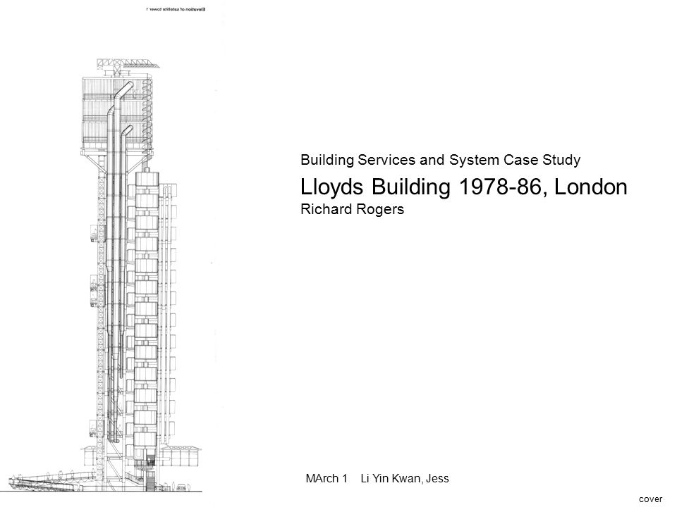 MArch 1 Li Yin Kwan, Jess Building Services and System Case Study Lloyds Building 1978-86, London Richard Rogers cover