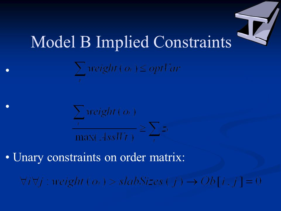 Model B Implied Constraints Unary constraints on order matrix: