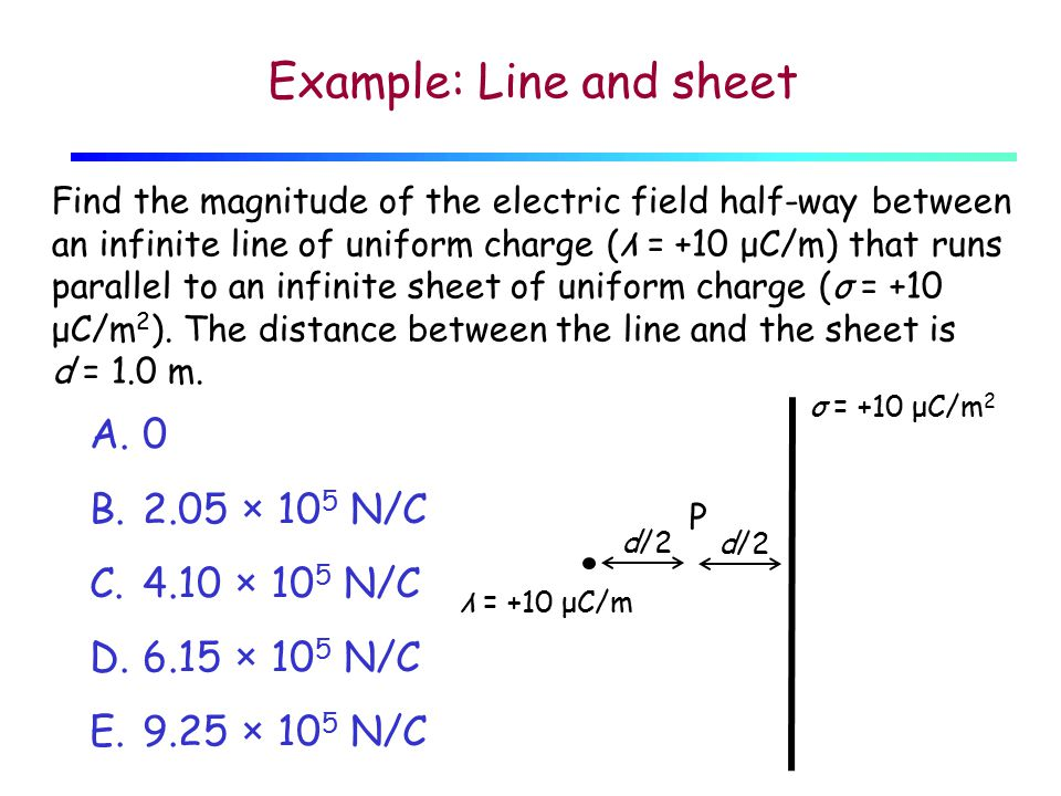 A 2r2r Electric field produced by an infinite sheet at distance r : σ