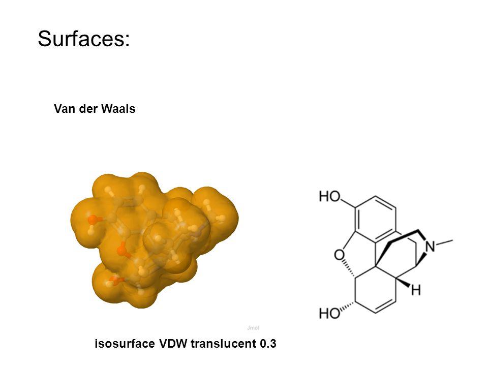 Surfaces: Van der Waals isosurface VDW translucent 0.3