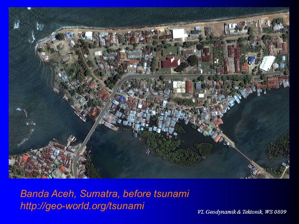 VL Geodynamik & Tektonik, WS 0809 Banda Aceh, Sumatra, before tsunami http://geo-world.org/tsunami