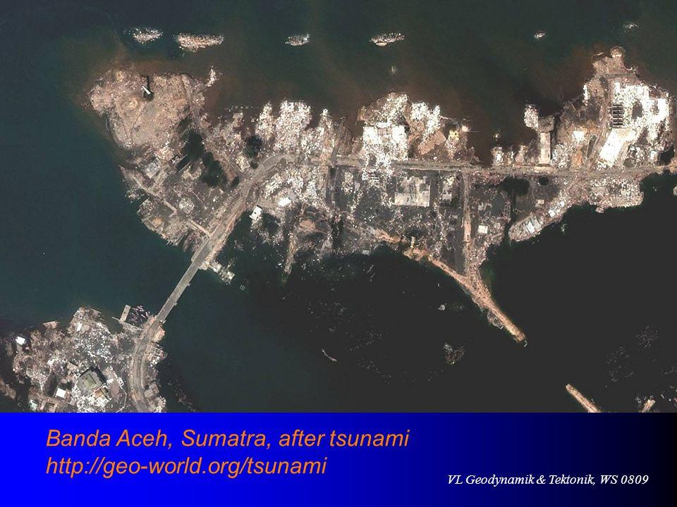 VL Geodynamik & Tektonik, WS 0809 Banda Aceh, Sumatra, after tsunami http://geo-world.org/tsunami