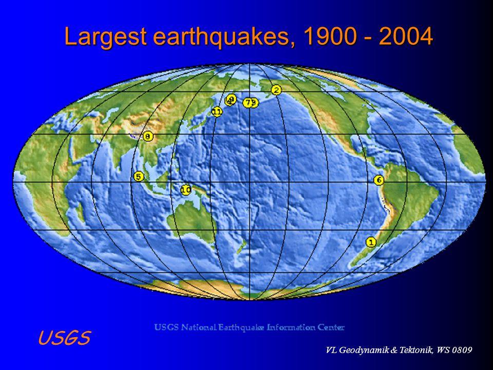 VL Geodynamik & Tektonik, WS 0809 USGS Largest earthquakes, 1900 - 2004