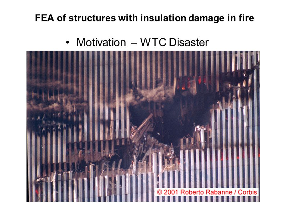 FEA of structures with insulation damage in fire Motivation – WTC Disaster