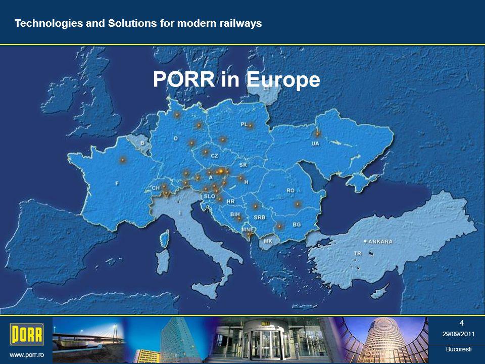 www.porr.ro 29/09/2011 Bucuresti 4 PORR in Europe Technologies and Solutions for modern railways
