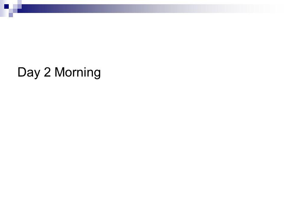 Day 2 Morning