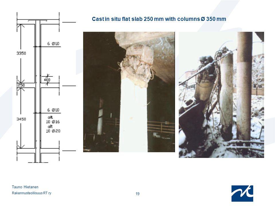 Rakennusteollisuus RT ry 19 Tauno Hietanen Cast in situ flat slab 250 mm with columns Ø 350 mm