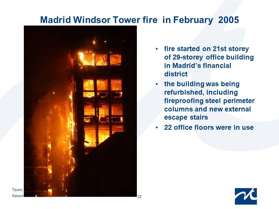 Rakennusteollisuus RT ry 22 Tauno Hietanen Madrid Windsor Tower fire in February 2005 fire started on 21st storey of 29-storey office building in Madr