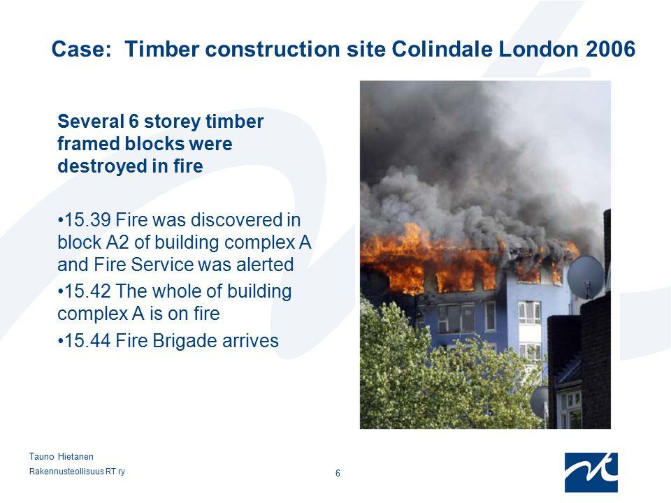 Rakennusteollisuus RT ry 7 Tauno Hietanen 15.39 Fire was discovered 15.44 Fire Brigade arrives 15.48 Building complex A (blocks A1, A2 and A3) begins to collapse.