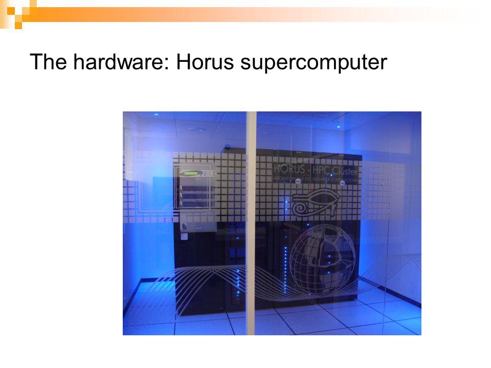 The hardware: Horus supercomputer