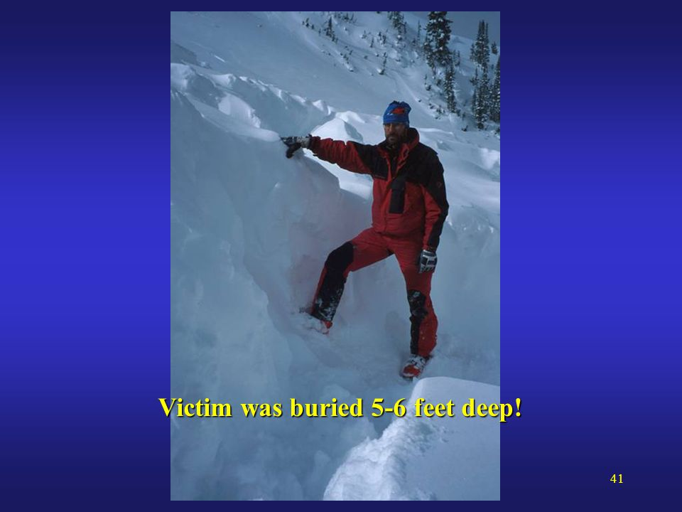 41 Victim was buried 5-6 feet deep!