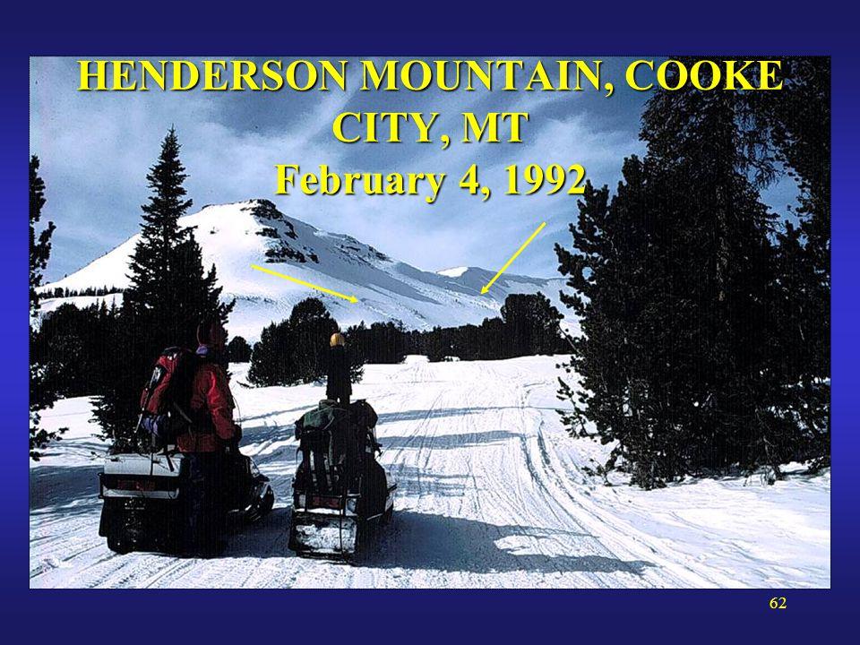 62 HENDERSON MOUNTAIN, COOKE CITY, MT February 4, 1992