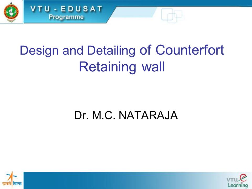 Design and Detailing of Counterfort Retaining wall Dr. M.C. NATARAJA