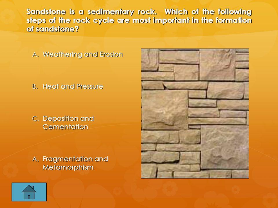 Sandstone is a sedimentary rock.