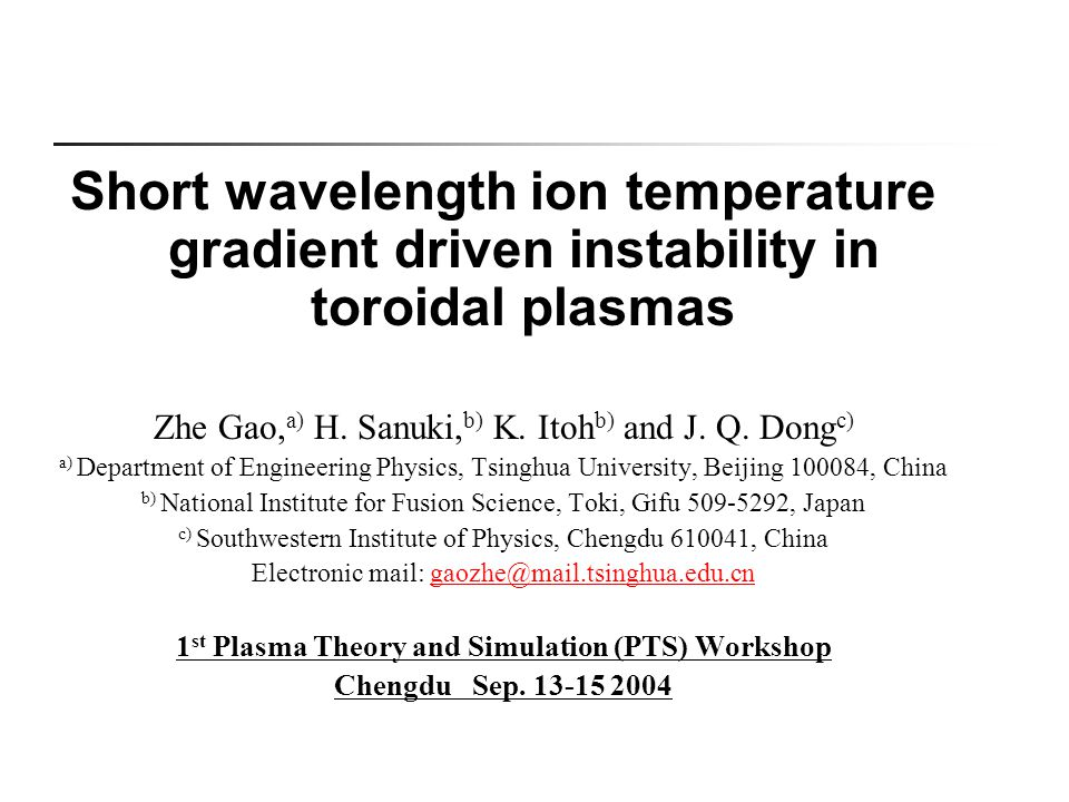Short wavelength ion temperature gradient driven instability in toroidal plasmas Zhe Gao, a) H.