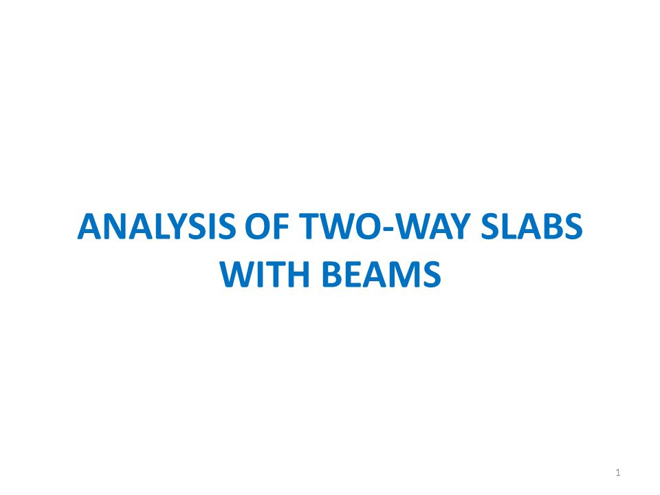 ANALYSIS OF TWO-WAY SLABS WITH BEAMS 1