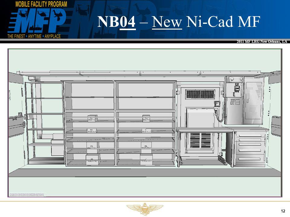 2011 MF LRG New Orleans, LA 12 NB03 – Current Ni-Cad MF NB04 – New Ni-Cad MF