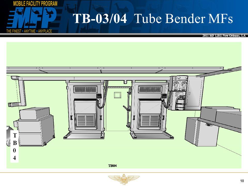 2011 MF LRG New Orleans, LA 18 TB-03/04 Tube Bender MFs TB04TB04