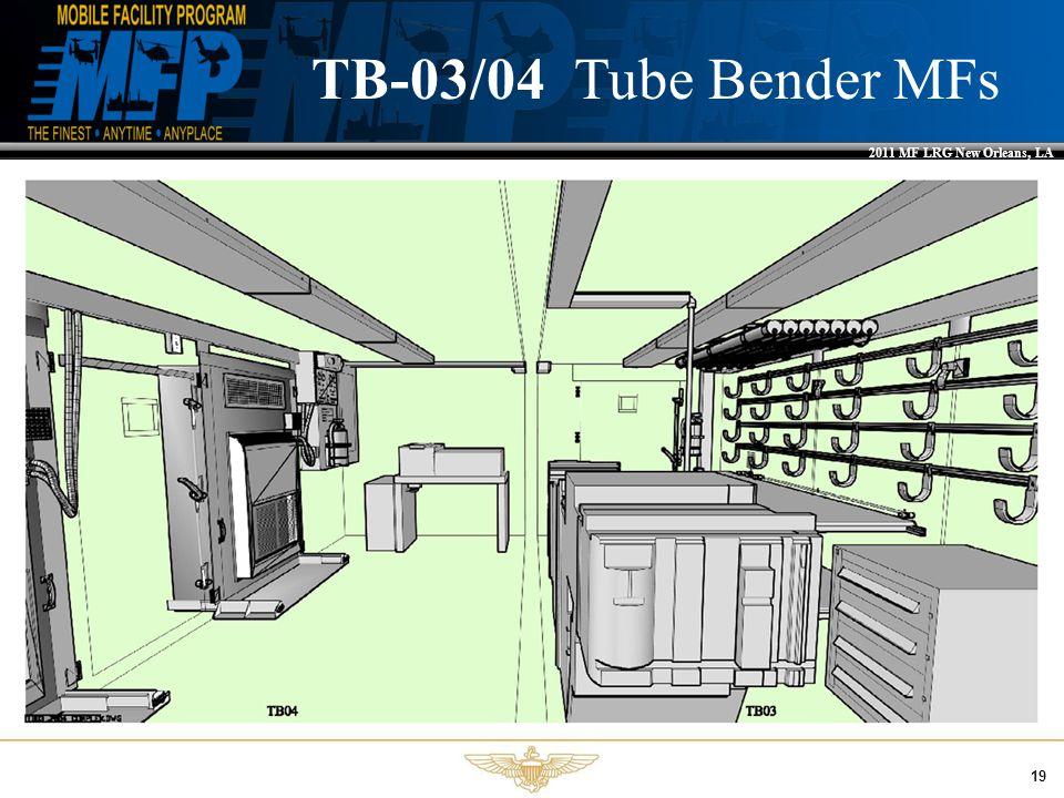 2011 MF LRG New Orleans, LA 19 TB-03/04 Tube Bender MFs