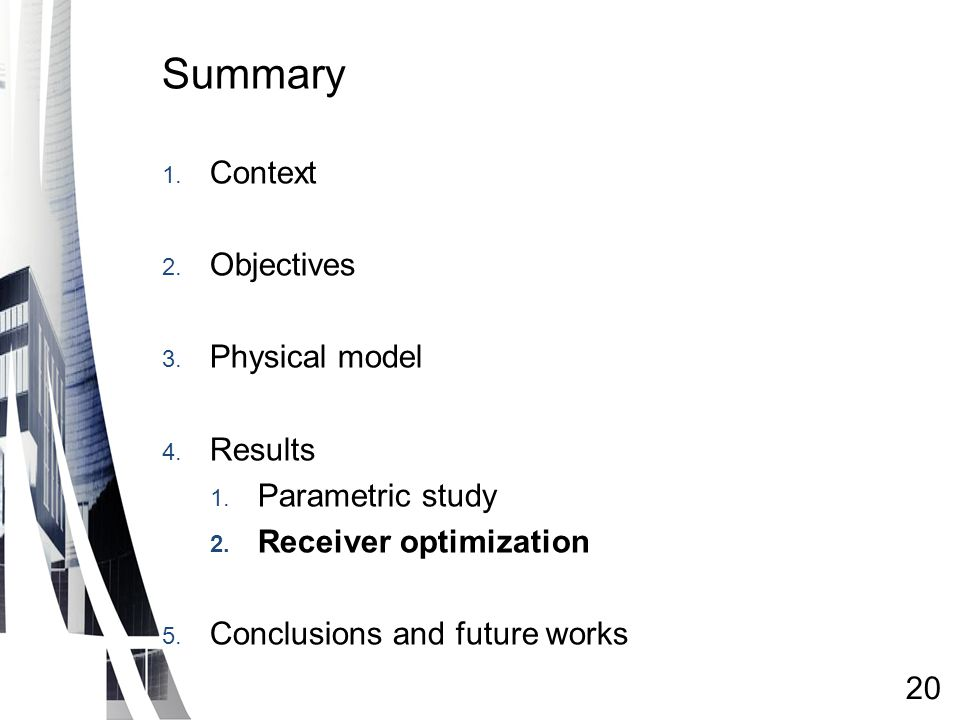 Summary 1. Context 2. Objectives 3. Physical model 4.