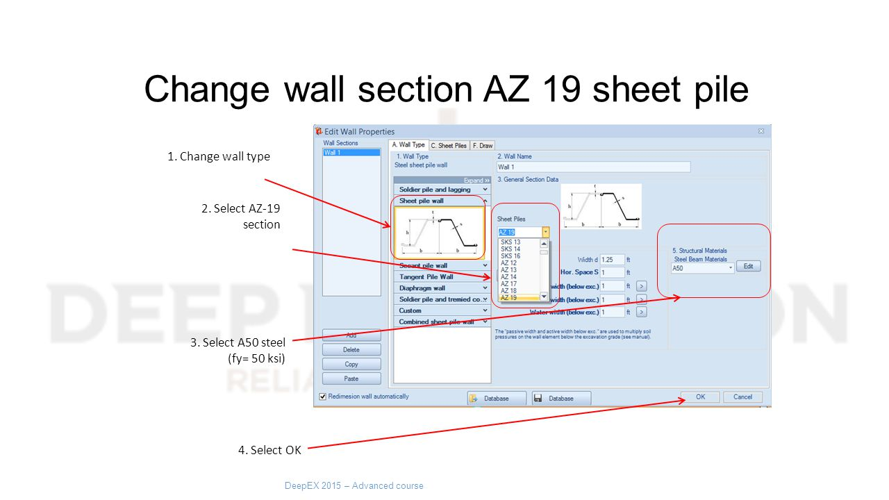 Change wall section AZ 19 sheet pile 1. Change wall type 2.
