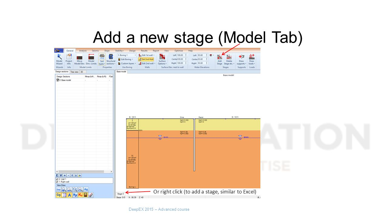 Add a new stage (Model Tab) Or right click (to add a stage, similar to Excel) DeepEX 2015 – Advanced course