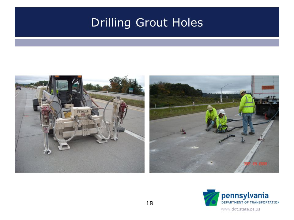 www.dot.state.pa.us Drilling Grout Holes 18