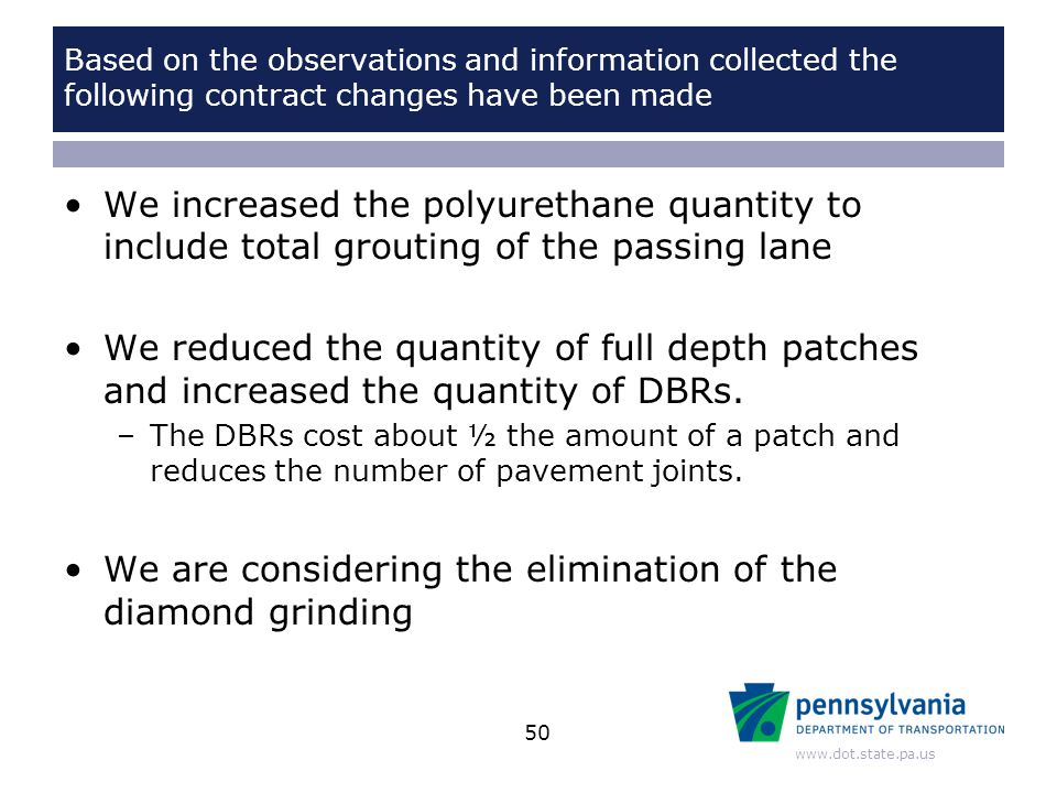 www.dot.state.pa.us Based on the observations and information collected the following contract changes have been made We increased the polyurethane qu