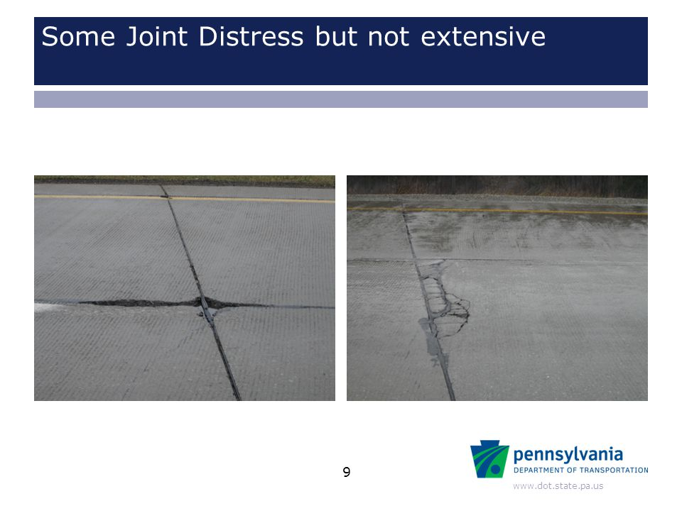 www.dot.state.pa.us Based on the observations and information collected the following contract changes have been made We increased the polyurethane quantity to include total grouting of the passing lane We reduced the quantity of full depth patches and increased the quantity of DBRs.