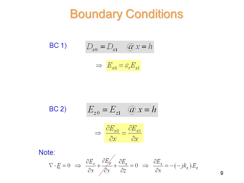 Boundary Conditions BC 1) BC 2) Note: 9