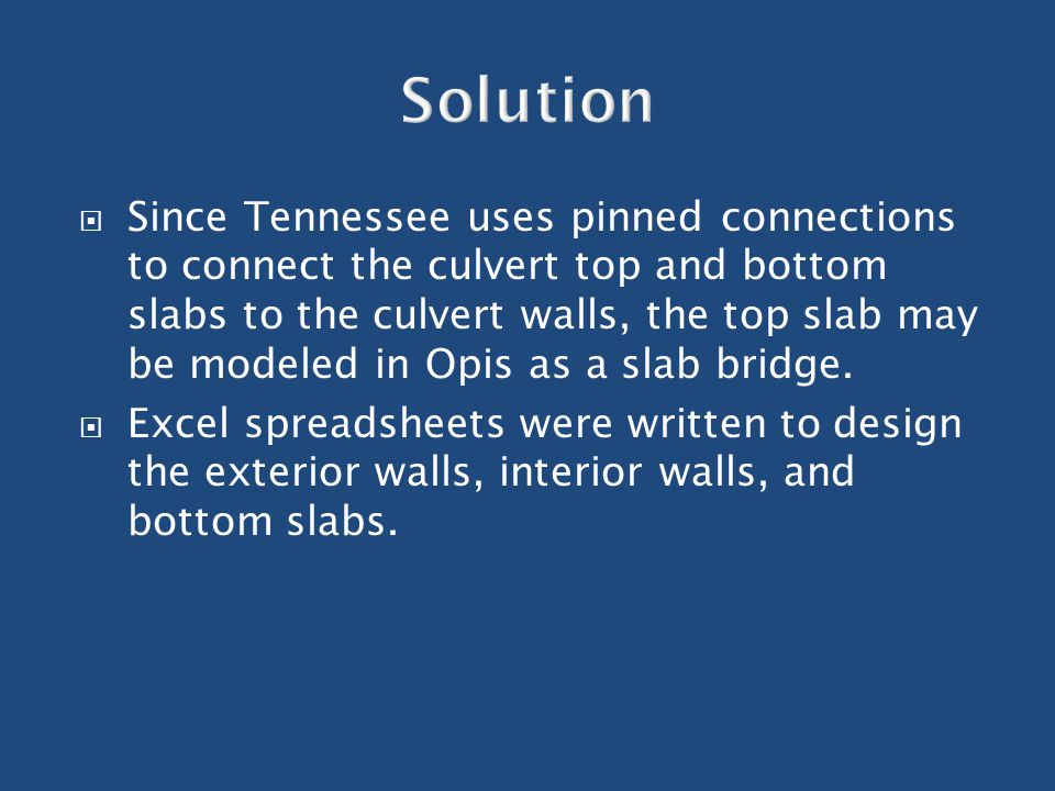  Since Tennessee uses pinned connections to connect the culvert top and bottom slabs to the culvert walls, the top slab may be modeled in Opis as a s