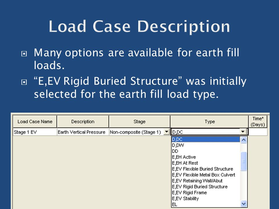 " Many options are available for earth fill loads.  ""E,EV Rigid Buried Structure"" was initially selected for the earth fill load type."