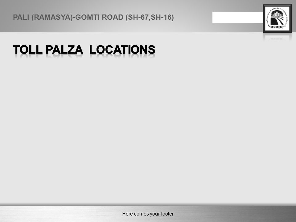 Here comes your footer Page 20 PALI (RAMASYA)-GOMTI ROAD (SH-67,SH-16) DATE OF SUBMISSION OF DPR