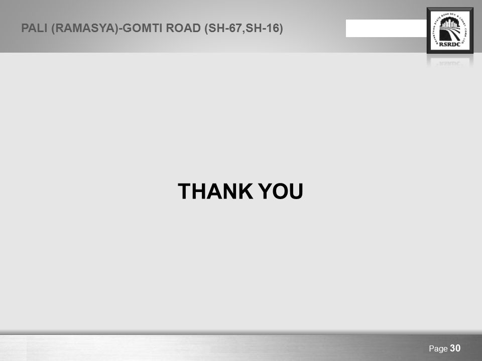 Here comes your footer Page 30 THANK YOU PALI (RAMASYA)-GOMTI ROAD (SH-67,SH-16)