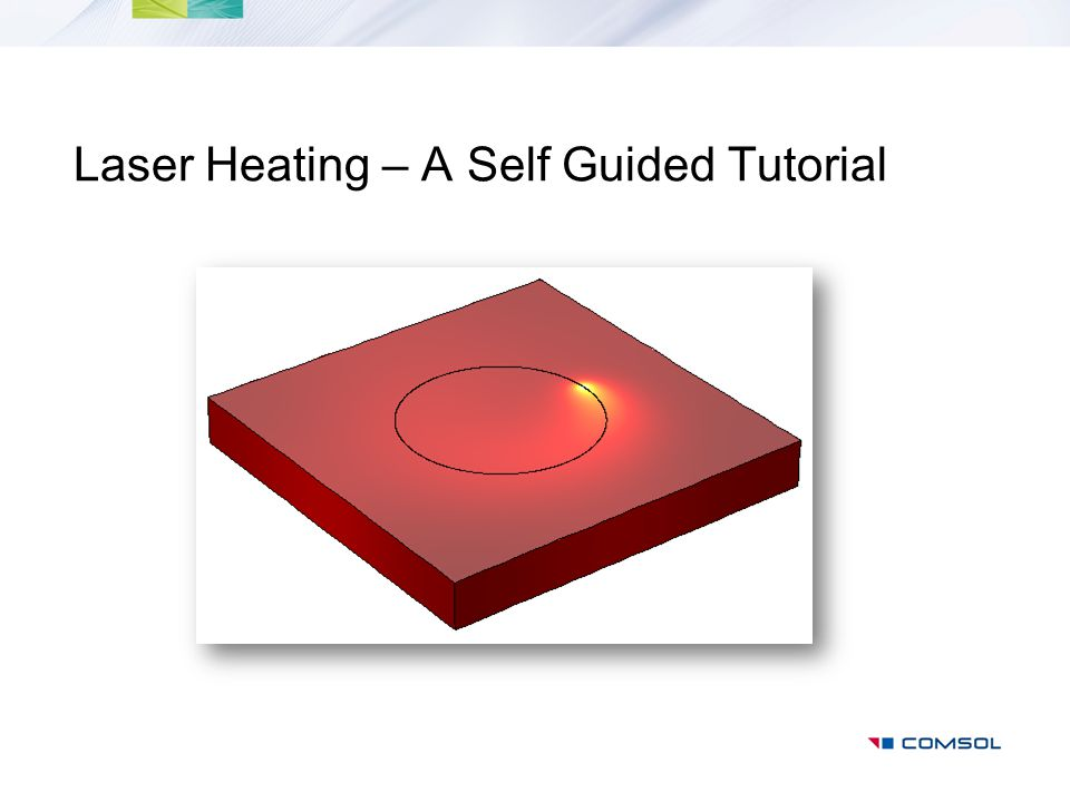 Case 2: Stationary laser with pulsed power This model investigates the transient heating of a glass slab when an incident laser beam in pulsed mode shines upon it for a given time.