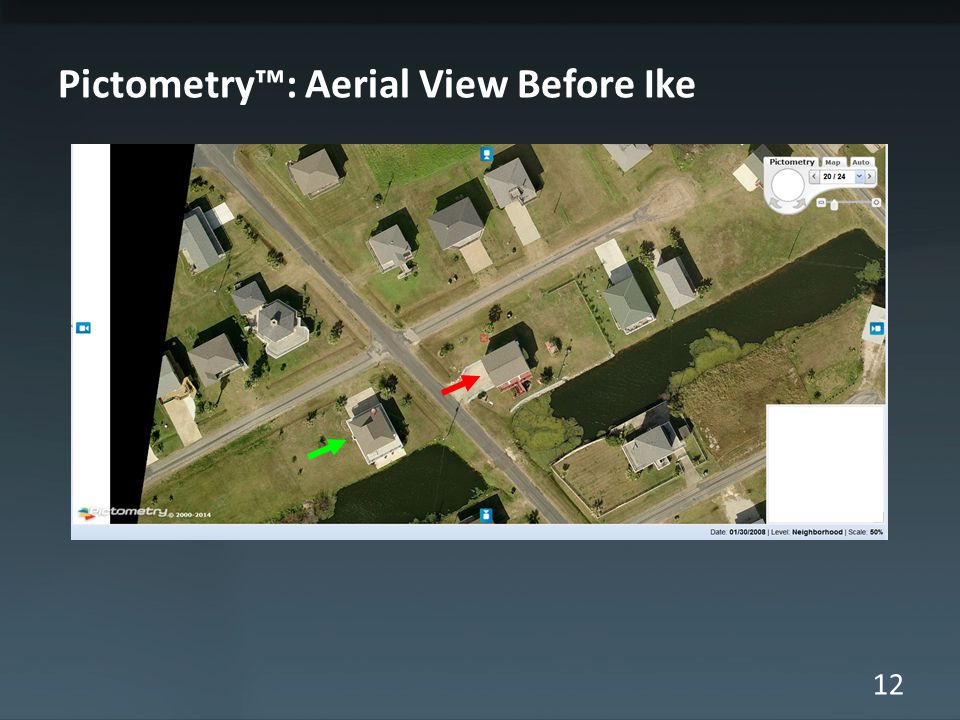 12 Pictometry™: Aerial View Before Ike