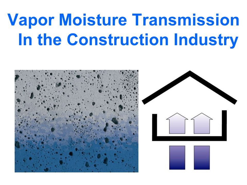 Vapor Moisture Transmission In the Construction Industry
