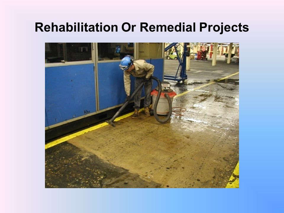 Rehabilitation Or Remedial Projects