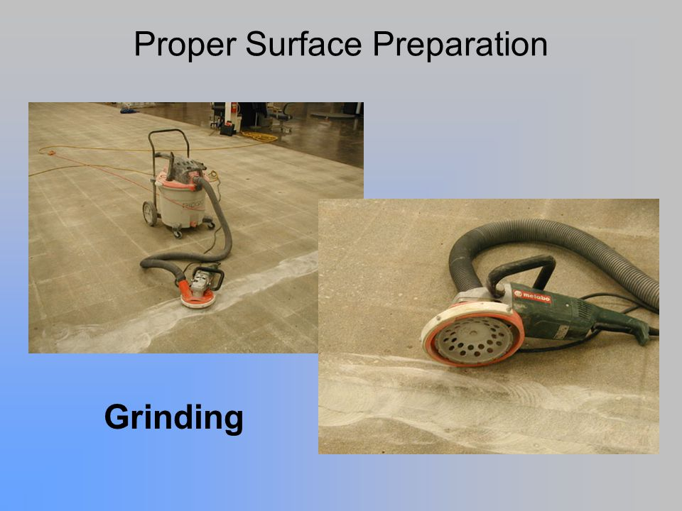 Proper Surface Preparation Grinding