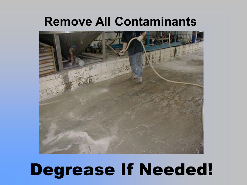 Degrease If Needed! Remove All Contaminants
