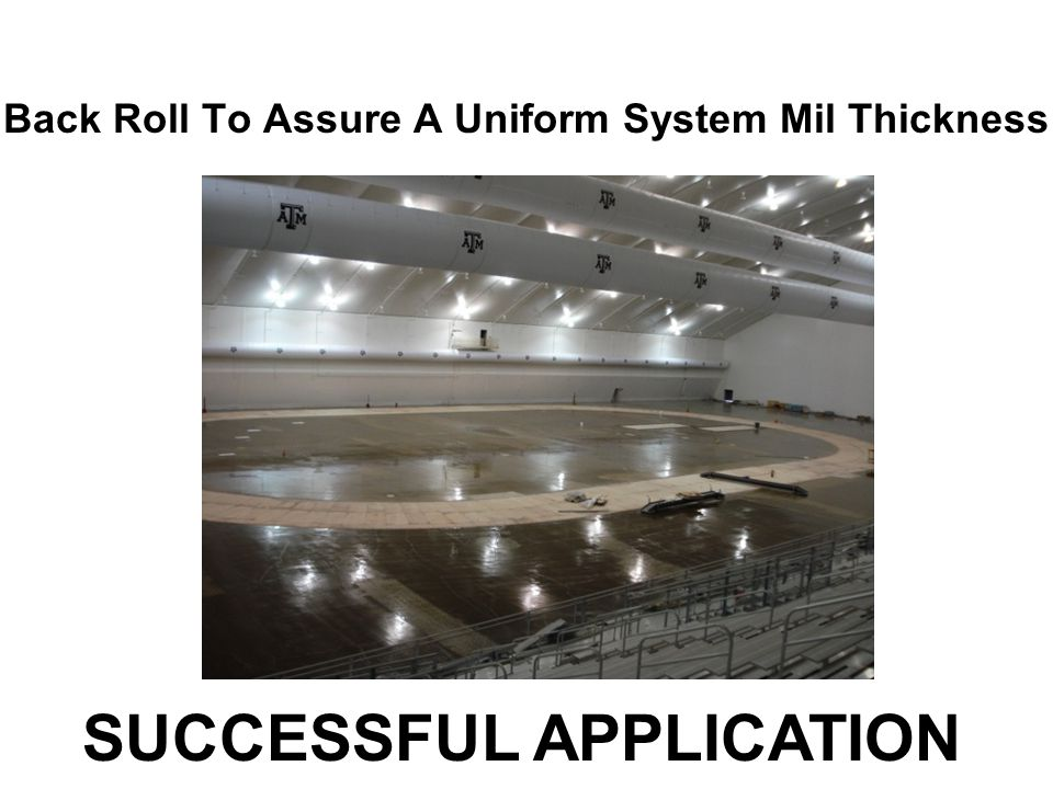 Back Roll To Assure A Uniform System Mil Thickness SUCCESSFUL APPLICATION