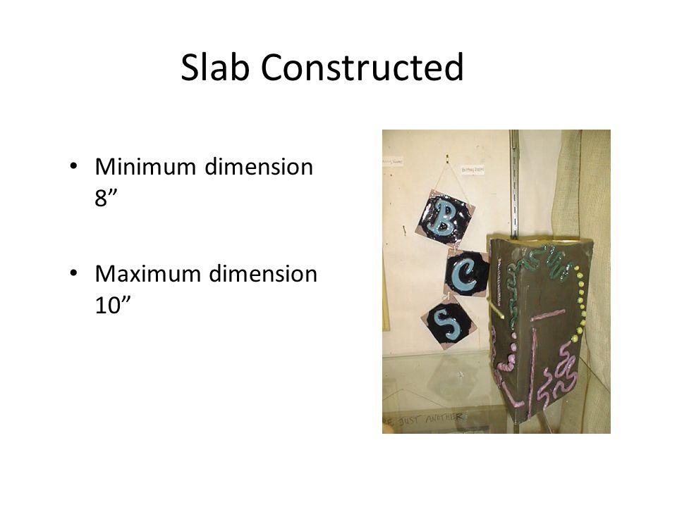 """Slab Constructed Minimum dimension 8"""" Maximum dimension 10"""""""