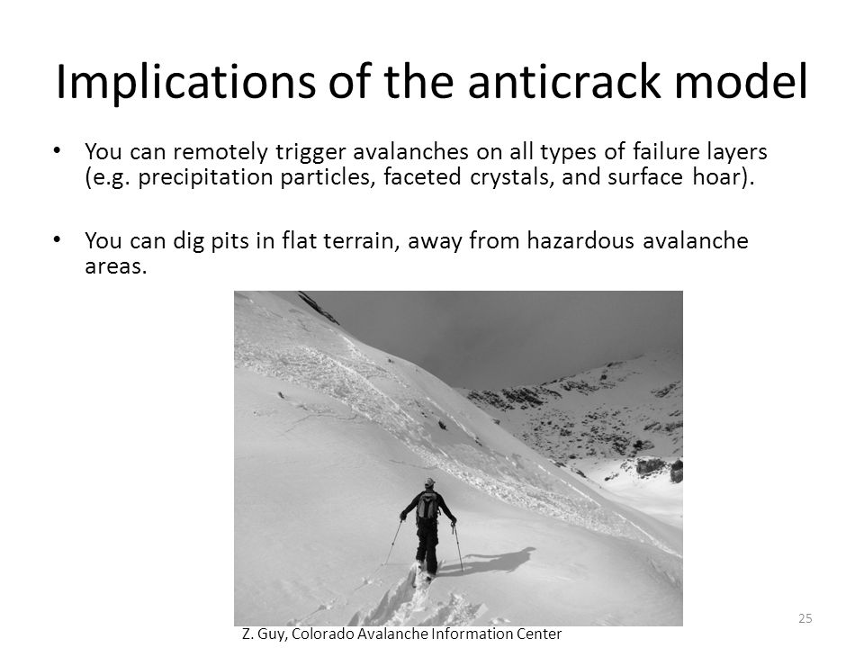Implications of the anticrack model You can remotely trigger avalanches on all types of failure layers (e.g.