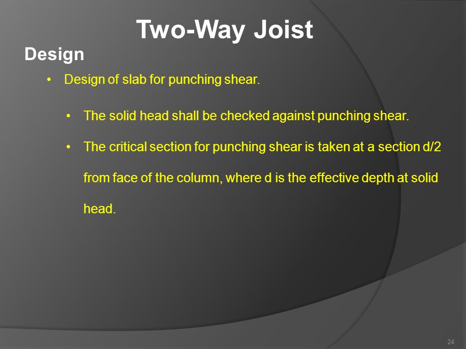 Two-Way Joist Design Design of slab for punching shear. The solid head shall be checked against punching shear. The critical section for punching shea