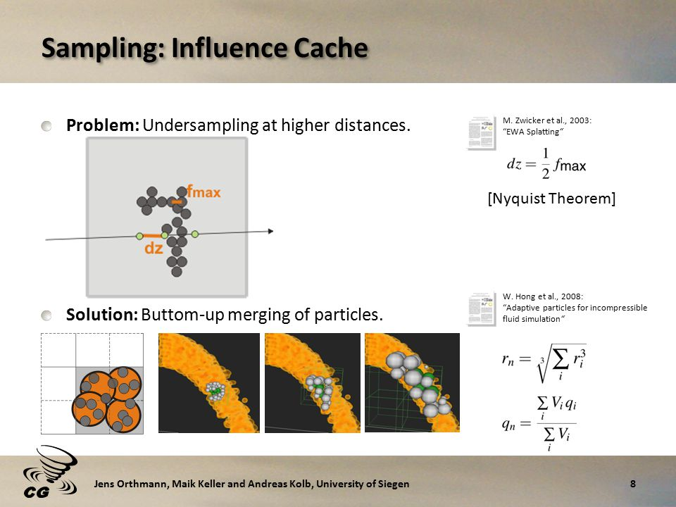 Sampling: Influence Cache Problem: Undersampling at higher distances.