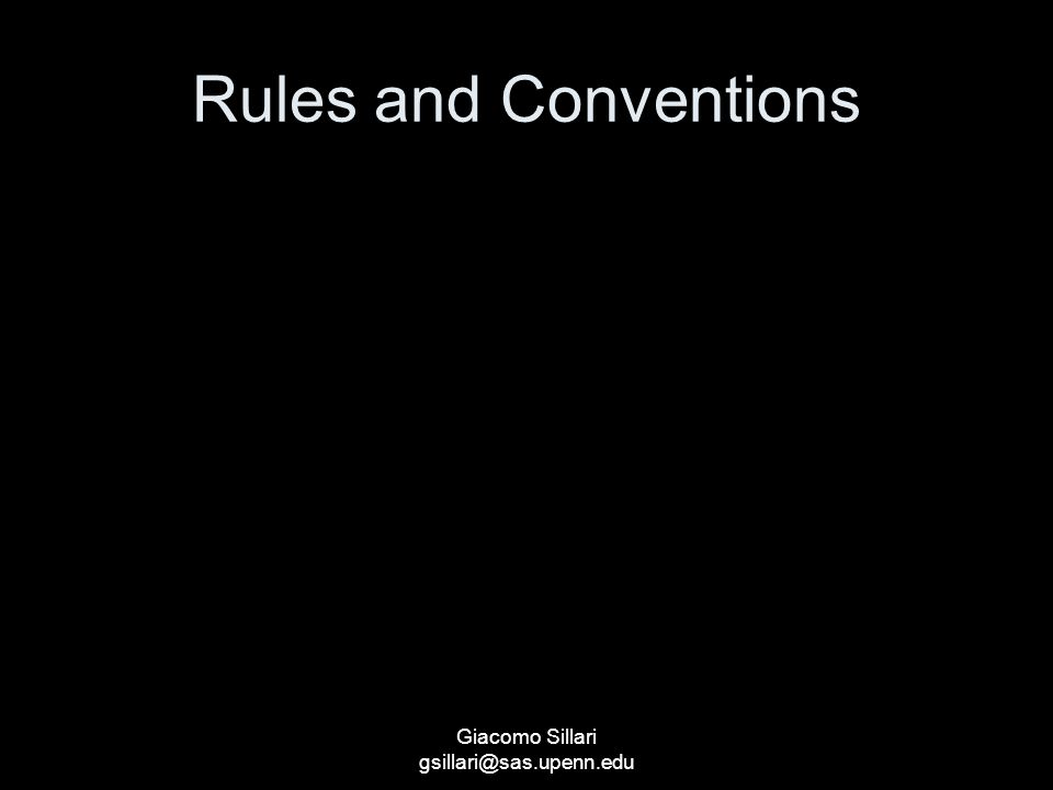 Giacomo Sillari gsillari@sas.upenn.edu Rules and Conventions