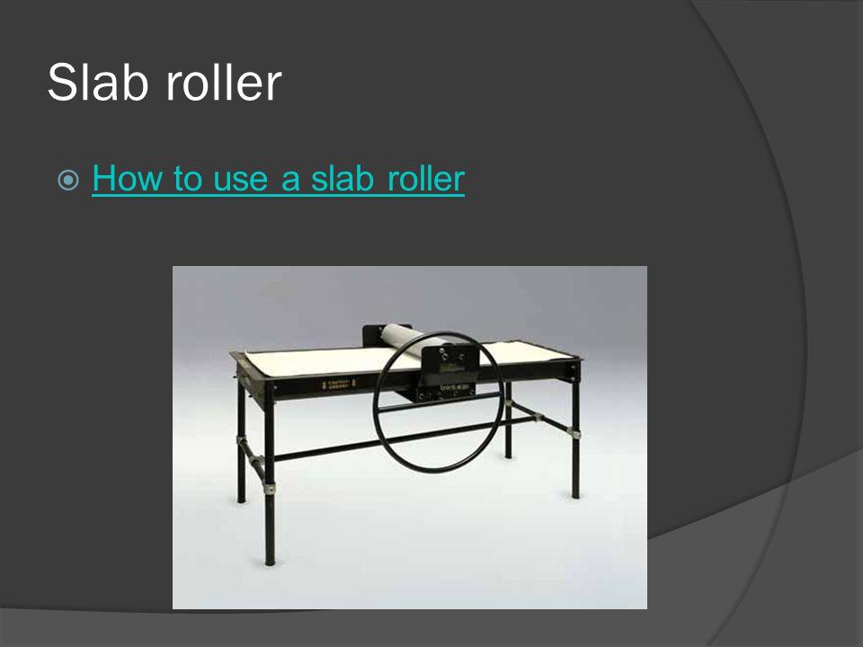 Slab roller  How to use a slab roller How to use a slab roller