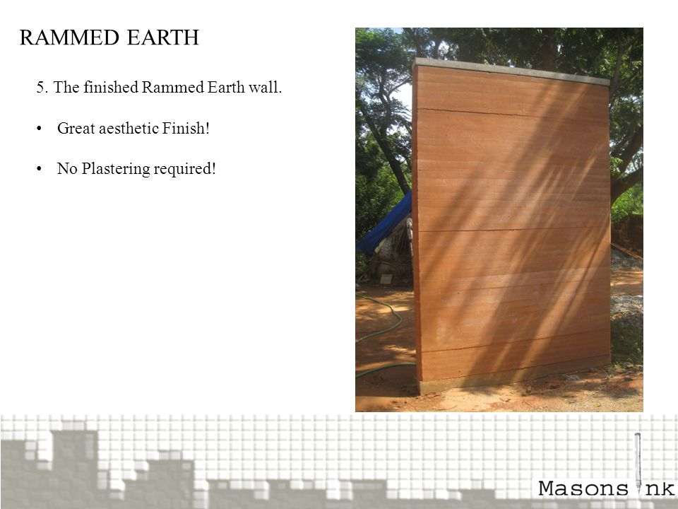 RAMMED EARTH 5. The finished Rammed Earth wall. Great aesthetic Finish! No Plastering required!