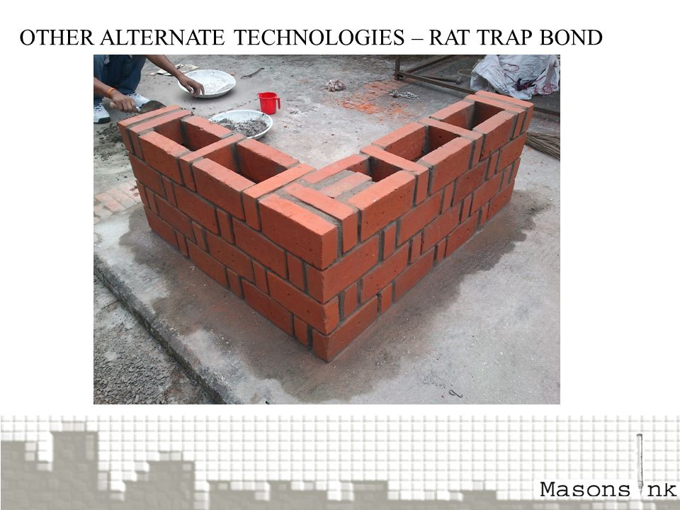 OTHER ALTERNATE TECHNOLOGIES – RAT TRAP BOND